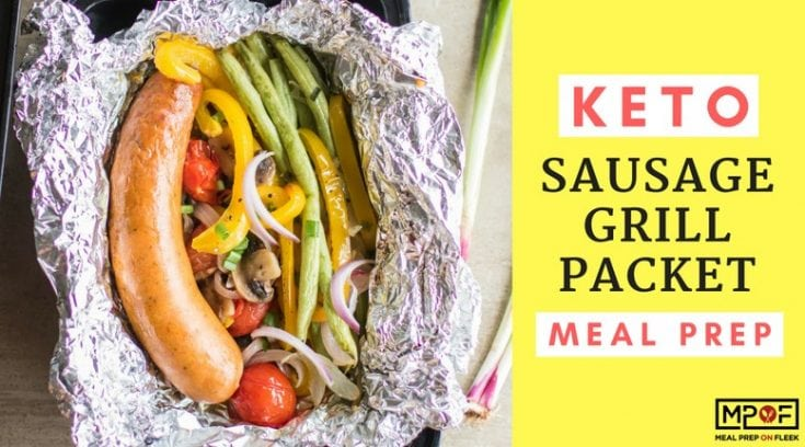Sausage Grill Packet Meal Prep