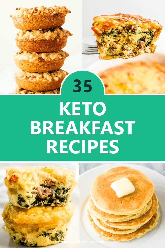 35 Easy Keto Breakfast Ideas Sweet And Savory Recipes Green And Keto