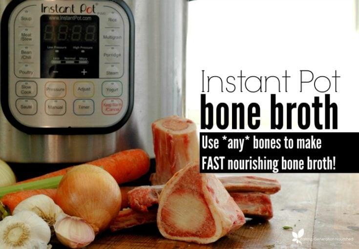 Instant Pot Bone Broth - Raising Generation Nourished