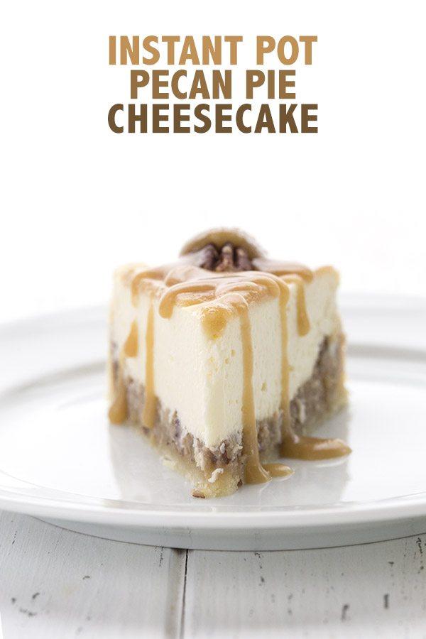 Pecan Pie Cheesecake - Instant Pot Recipe