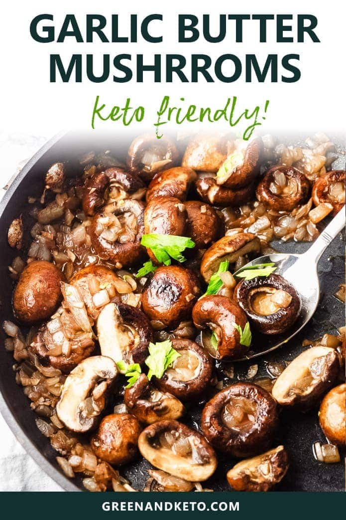 garlic butter mushrooms are a keto friendly side dish