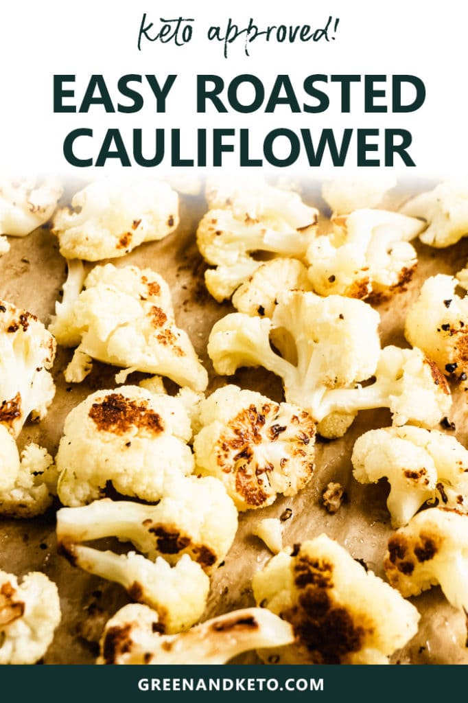 Easy Oven Roasted Cauliflower – Keto Friendly